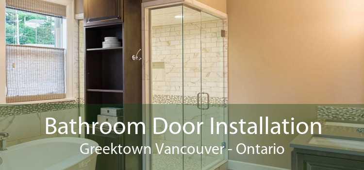 Bathroom Door Installation Greektown Vancouver - Ontario