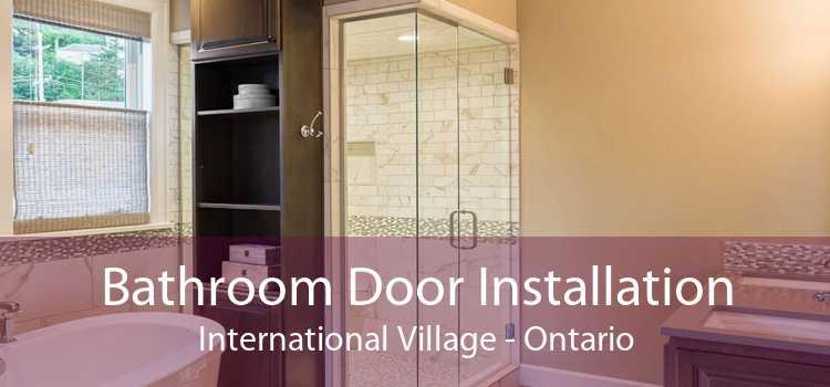 Bathroom Door Installation International Village - Ontario