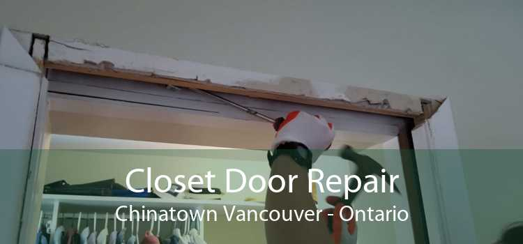 Closet Door Repair Chinatown Vancouver - Ontario