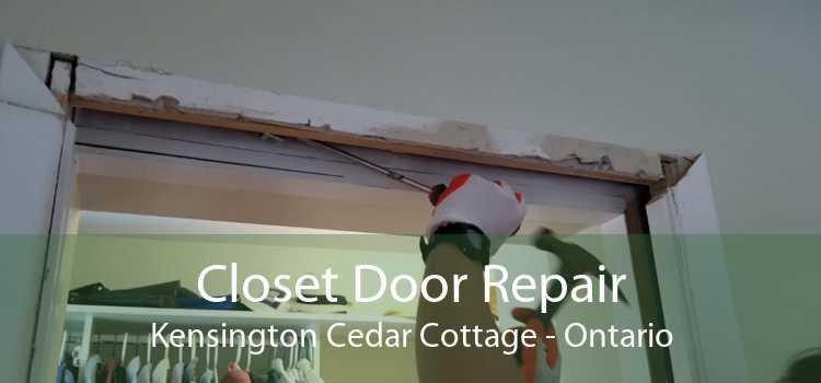Closet Door Repair Kensington Cedar Cottage - Ontario