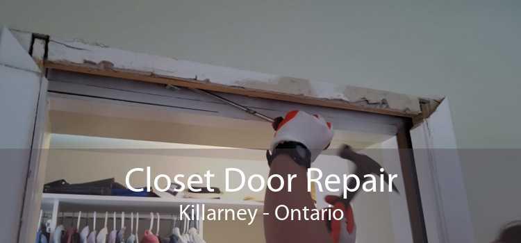 Closet Door Repair Killarney - Ontario
