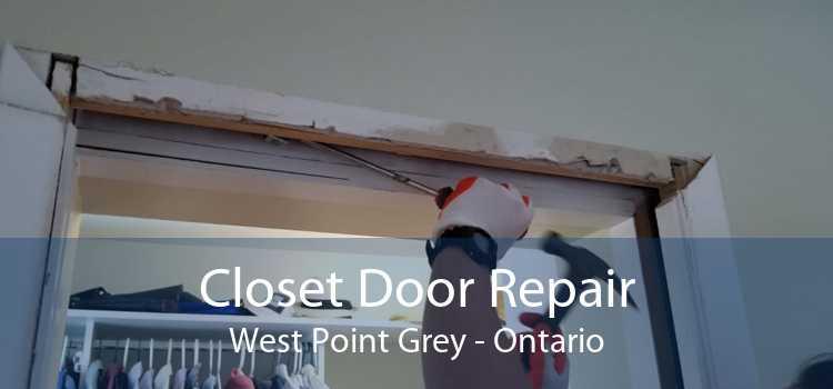 Closet Door Repair West Point Grey - Ontario