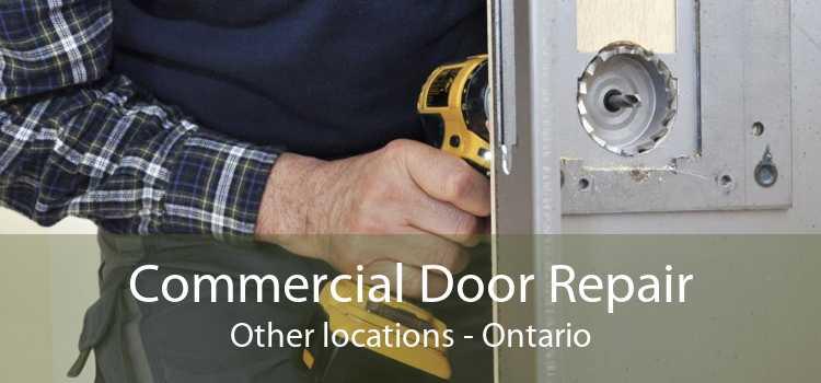 Commercial Door Repair Other locations - Ontario