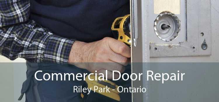 Commercial Door Repair Riley Park - Ontario