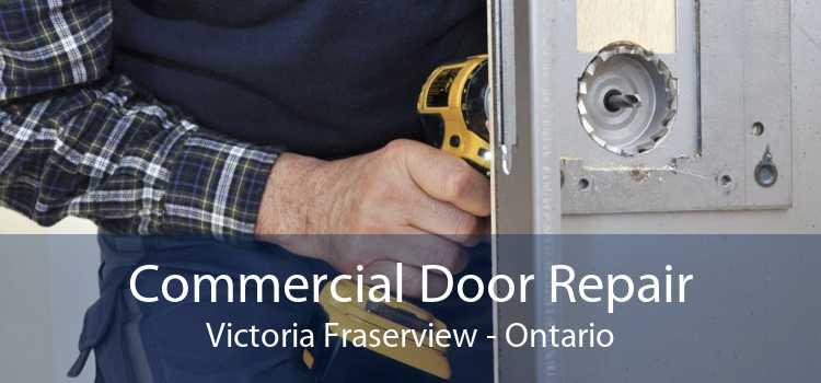 Commercial Door Repair Victoria Fraserview - Ontario
