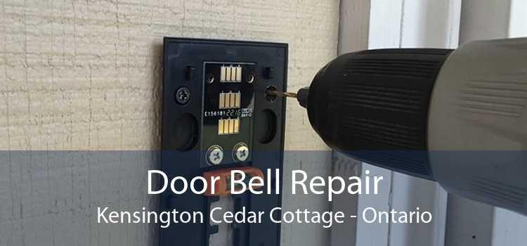 Door Bell Repair Kensington Cedar Cottage - Ontario