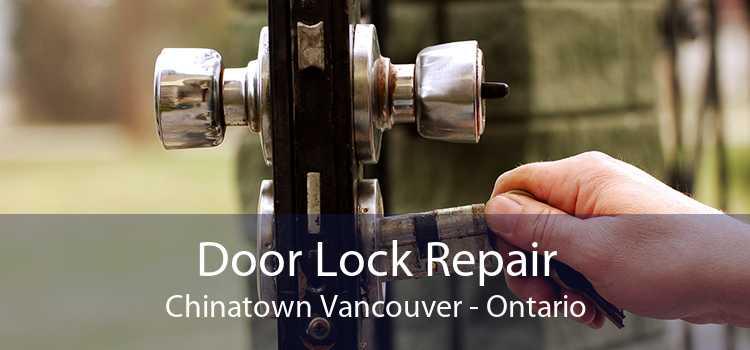 Door Lock Repair Chinatown Vancouver - Ontario