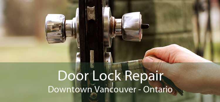 Door Lock Repair Downtown Vancouver - Ontario
