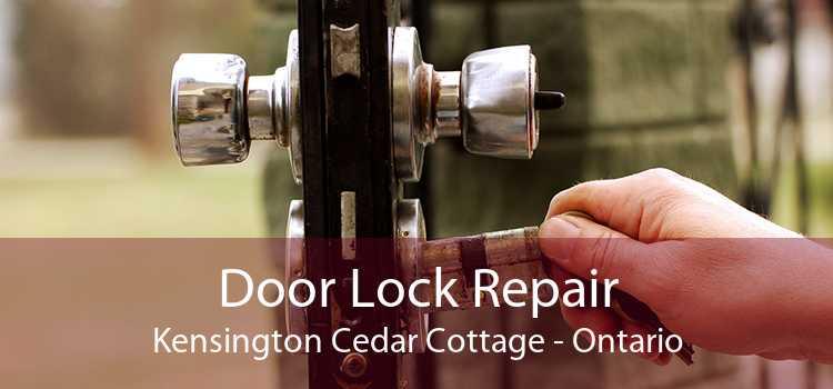 Door Lock Repair Kensington Cedar Cottage - Ontario