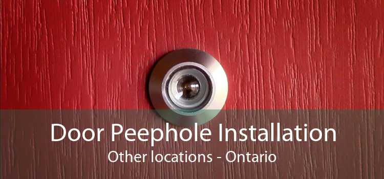 Door Peephole Installation Other locations - Ontario
