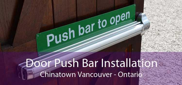 Door Push Bar Installation Chinatown Vancouver - Ontario