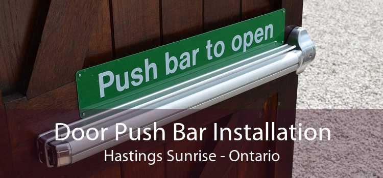 Door Push Bar Installation Hastings Sunrise - Ontario