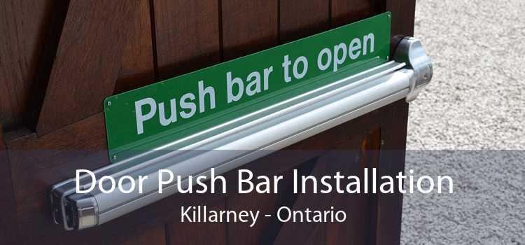 Door Push Bar Installation Killarney - Ontario