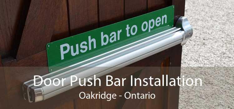 Door Push Bar Installation Oakridge - Ontario