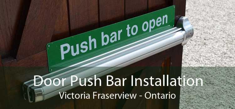 Door Push Bar Installation Victoria Fraserview - Ontario