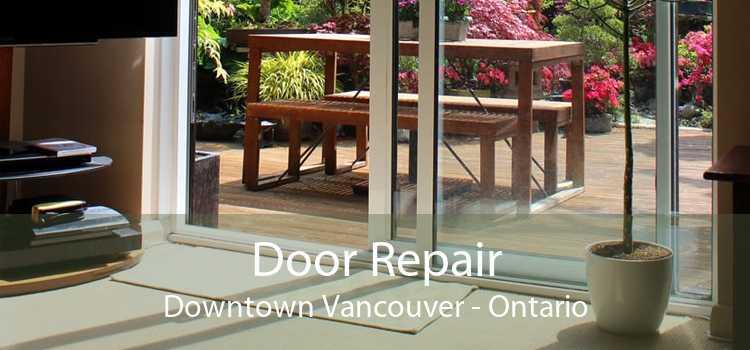 Door Repair Downtown Vancouver - Ontario