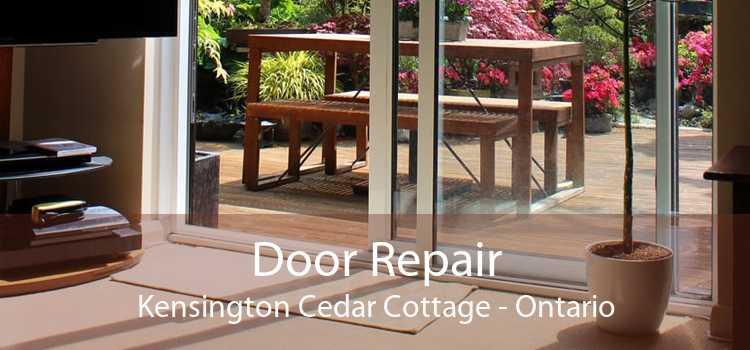 Door Repair Kensington Cedar Cottage - Ontario