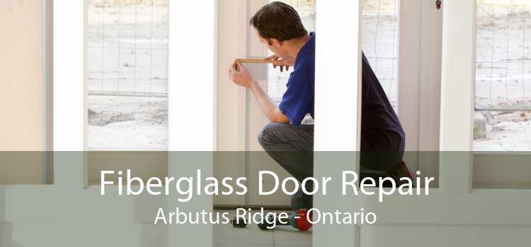 Fiberglass Door Repair Arbutus Ridge - Ontario