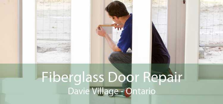 Fiberglass Door Repair Davie Village - Ontario