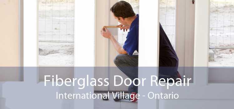 Fiberglass Door Repair International Village - Ontario