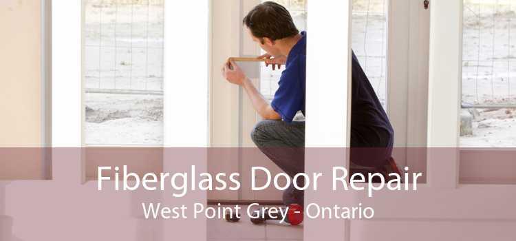 Fiberglass Door Repair West Point Grey - Ontario