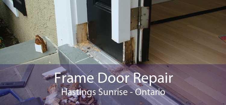 Frame Door Repair Hastings Sunrise - Ontario