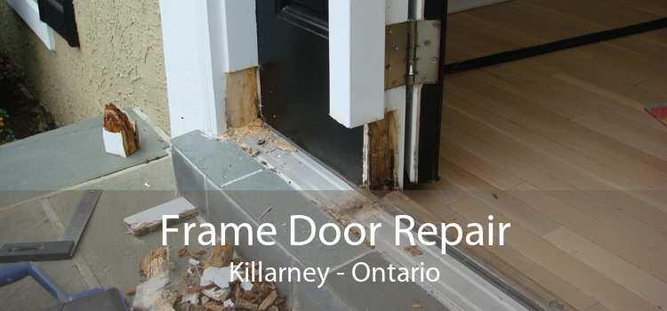 Frame Door Repair Killarney - Ontario