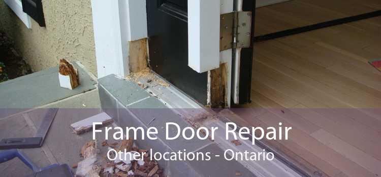 Frame Door Repair Other locations - Ontario