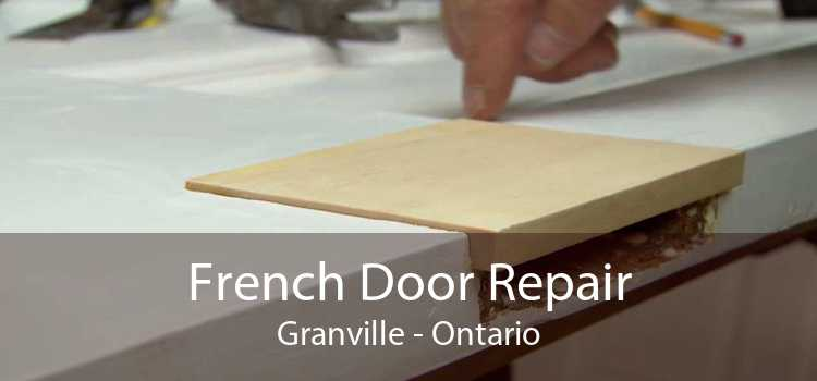 French Door Repair Granville - Ontario