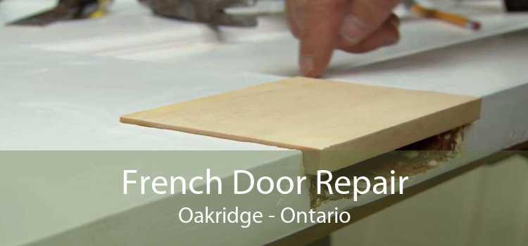 French Door Repair Oakridge - Ontario