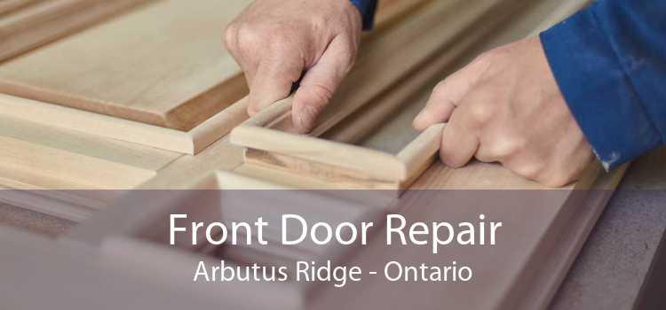Front Door Repair Arbutus Ridge - Ontario