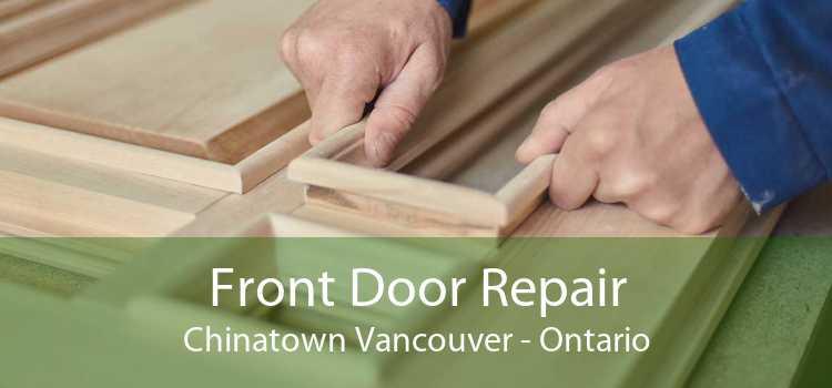 Front Door Repair Chinatown Vancouver - Ontario