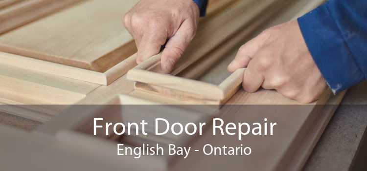 Front Door Repair English Bay - Ontario