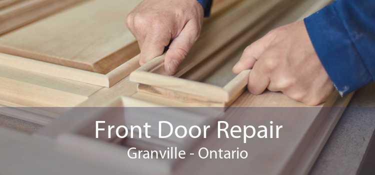 Front Door Repair Granville - Ontario
