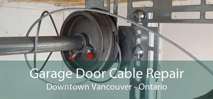 Garage Door Cable Repair Downtown Vancouver - Ontario