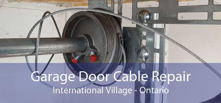 Garage Door Cable Repair International Village - Ontario