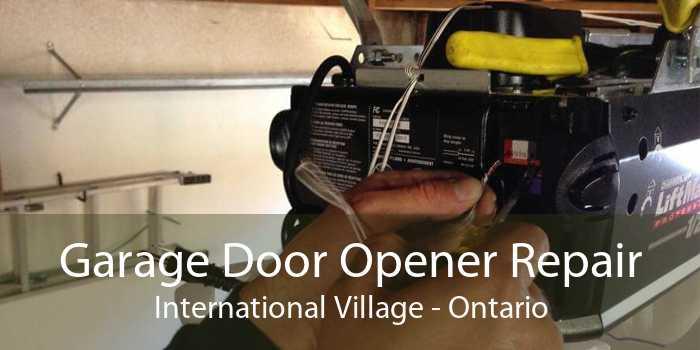 Garage Door Opener Repair International Village - Ontario