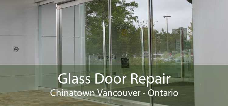 Glass Door Repair Chinatown Vancouver - Ontario