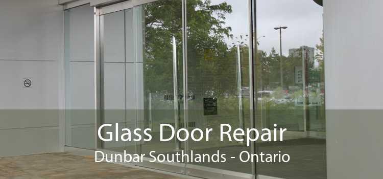 Glass Door Repair Dunbar Southlands - Ontario