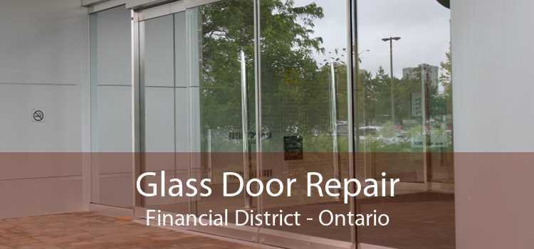 Glass Door Repair Financial District - Ontario