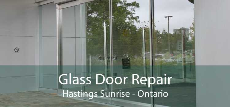 Glass Door Repair Hastings Sunrise - Ontario