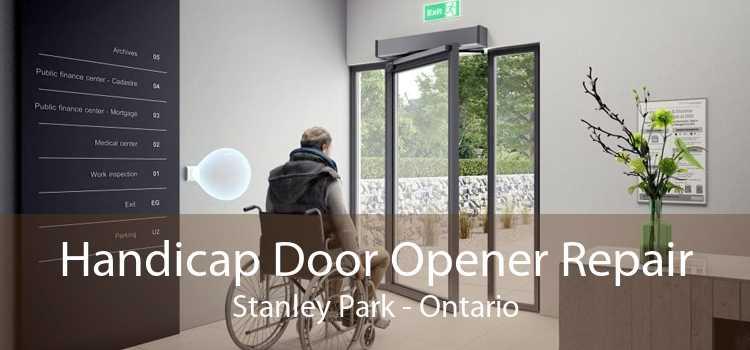 Handicap Door Opener Repair Stanley Park - Ontario