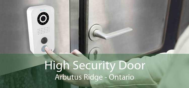High Security Door Arbutus Ridge - Ontario
