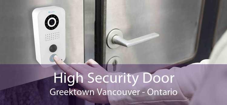 High Security Door Greektown Vancouver - Ontario