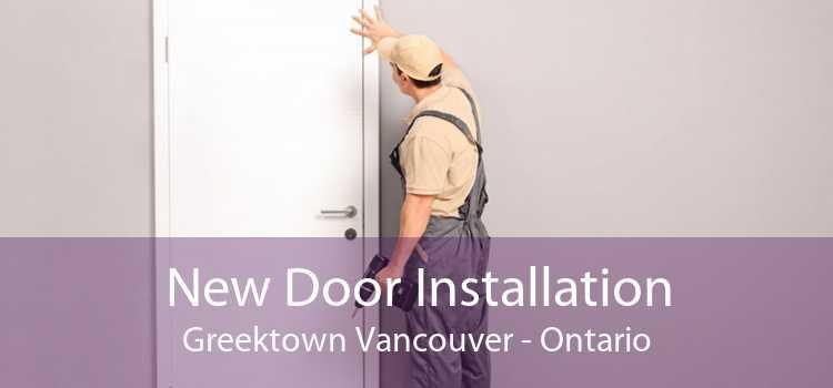 New Door Installation Greektown Vancouver - Ontario