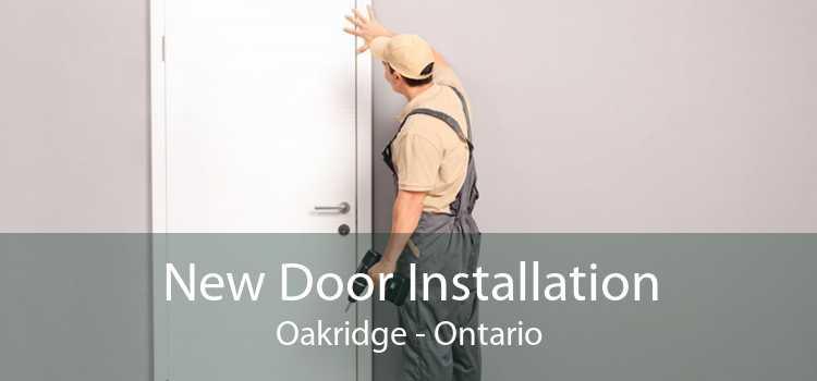 New Door Installation Oakridge - Ontario