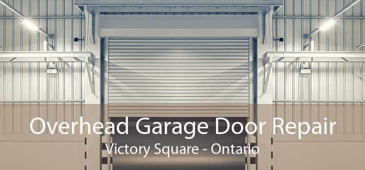 Overhead Garage Door Repair Victory Square - Ontario