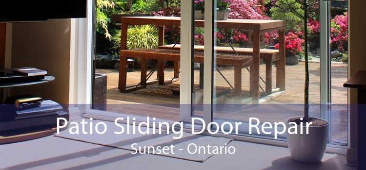 Patio Sliding Door Repair Sunset - Ontario