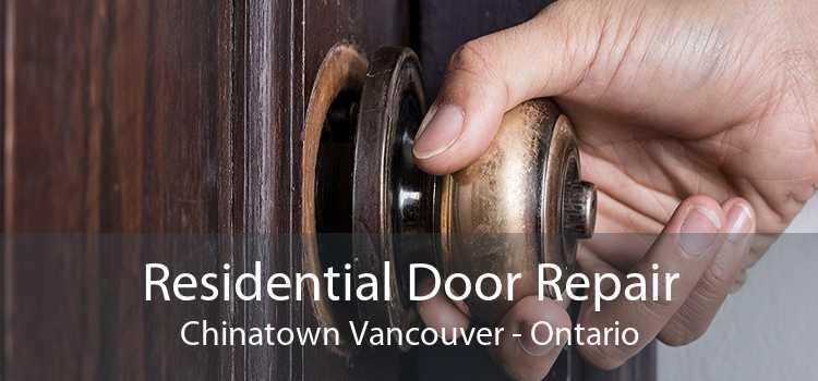 Residential Door Repair Chinatown Vancouver - Ontario