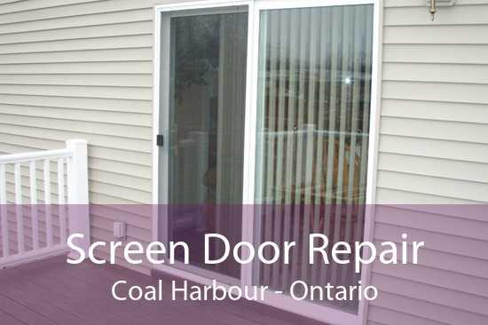 Screen Door Repair Coal Harbour - Ontario